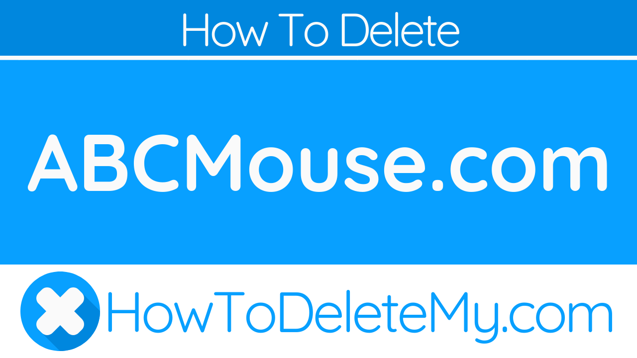 How To Delete or Cancel ABCMouse - HowToDeleteMy