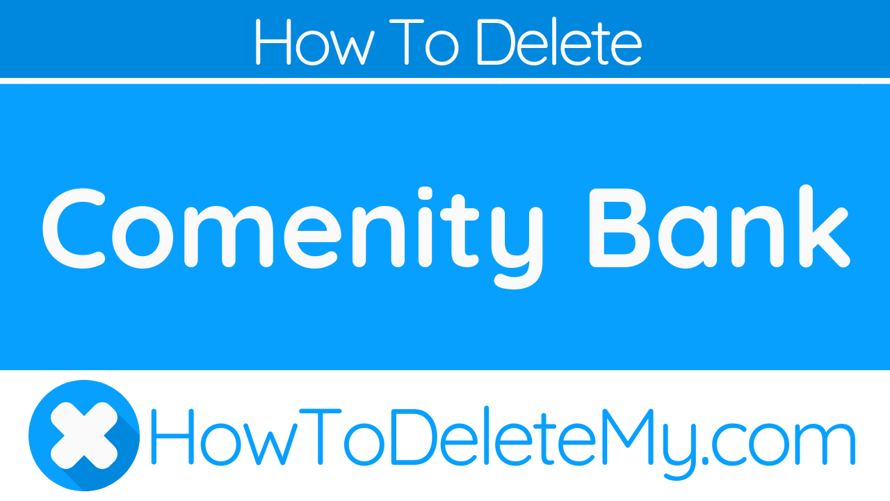 How to Delete or Cancel Comenity Bank - HowToDeleteMy