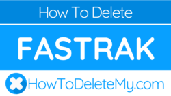 How to delete or cancel FasTrak