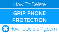 How to delete or cancel Grip Phone Protection
