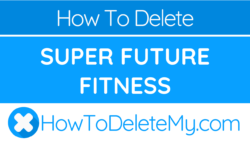 How to cancel Super Future Fitness