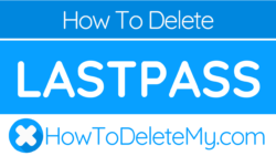 How to delete or cancel LastPass