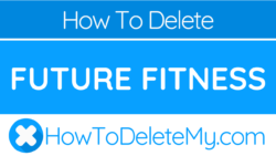 How to delete of cancel Future Fitness