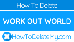 How to delete or cancel Work Out World